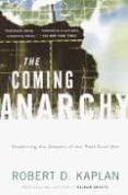 THE COMING ANARCHY: SHATTERING THE DREAMS OF THE POST COLD WAR - 9780375707599 - ROBERT D. KAPLAN