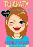 TELÉPATA - VOLUMEN 1: MI NUEVA VIDA (EBOOK) - 9781507186299 - KATRINA KAHLER