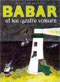 BABAR ET LES QUATRE VOLEURS - 9782010058899 - JEAN DE BRUNHOFF