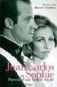 JUAN CARLOS ET SOPHIE: PORTRAIT D UNE FAMILLE ROYALE - 9782228898799 - BERTRAND MEYER-STABLEY