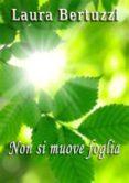 NON SI MUOVE FOGLIA (EBOOK) - 9786050353099