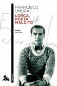 LORCA, POETA MALDITO - 9788408004899 - FRANCISCO UMBRAL