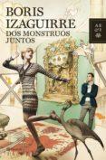 DOS MONSTRUOS JUNTOS - 9788408103899 - BORIS IZAGUIRRE