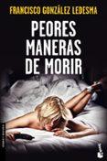 PEORES MANERAS DE MORIR - 9788408123699 - FRANCISCO GONZALEZ LEDESMA
