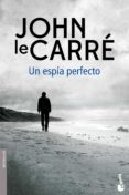 UN ESPÍA PERFECTO - 9788408160199 - JOHN LE CARRE