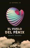 LA ESFERA. EL VUELO DEL FENIX (TRILOGIA LA ESFERA 3) - 9788408162599 - MURIEL ROGERS