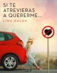 SI TE ATREVIERAS A QUERERME... (EBOOK) - 9788408196099 - LINA GALAN