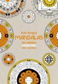 ARTE-TERAPIA MANDALAS. 100 DISEÑOS ANTIESTRES PARA COLOREAR - 9788416124299 - VV.AA.