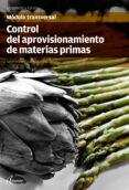 CONTROL DEL APROVISIONAMIENTO DE MATERIAS PRIMAS - 9788416415199 - VV.AA.