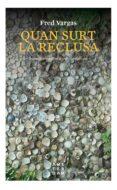 QUAN SURT LA RECLUSA - 9788416743599 - FRED VARGAS