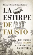 LA ESTIRPE DE FAUSTO - 9788416776399 - MANUEL PALMA ROLDAN