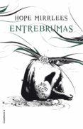 entrebrumas (ebook)-hope mirrlees-9788416867899
