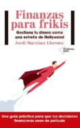 FINANZAS PARA FRIKIS - 9788417114299 - JORDI MARTINEZ