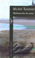 MEDIANOCHE DE AMOR - 9788420426099 - MICHEL TOURNIER