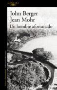 UN HOMBRE AFORTUNADO - 9788420473499 - JOHN BERGER