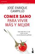 COMER SANO PARA VIVIR MAS Y MEJOR - 9788423344499 - JOSE ENRIQUE CAMPILLO