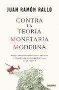 CONTRA LA TEORÍA MONETARIA MODERNA - 9788423426799 - JUAN RAMON RALLO