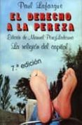 EL DERECHO A LA PEREZA: LA RELIGION DEL CAPITAL (8ªED.) - 9788424501099 - PAUL LAFARGUE