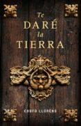 TE DARÉ LA TIERRA (EBOOK) - 9788425344299 - CHUFO LLORENS