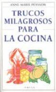 TRUCOS MILAGROSOS PARA LA COCINA - 9788428211499 - ANNE-MARIE PEYSSON