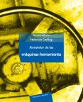 ALREDEDOR DE LAS MAQUINAS HERRAMIENTA (3ª ED.) - 9788429160499 - HEINRICH GERLING