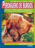 PERDIGUERO DE BURGOS - 9788430586899 - ANTONIO SAN JUAN VALLEJO