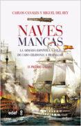 NAVES MANCAS: LA ARMADA ESPAÑOLA A VELA: DE LAS DUNAS A TRAFALGAR - 9788441428799 - CARLOS CANALES
