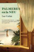 PALMERES EN LA NEU - 9788466415699 - LUZ GABAS
