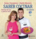 (PE) SABER COCINAR: RECETAS DE LUJO A PRECIOS MINI - 9788467035599 - SERGIO FERNANDEZ