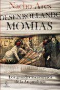 desenrollando momias (ebook)-nacho ares-9788467053999