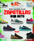 ZAPATILLAS CON ARTE: ATLAS ILUSTRADO - 9788467709599 - VV.AA.