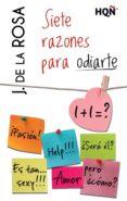 SIETE RAZONES PARA ODIARTE (EBOOK) - 9788468748399 - J. DE LA ROSA