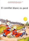 EL CONILLET BLANC ES PERD - 9788476027899 - ADELINA PALACIN