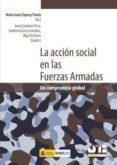 ACCION SOCIAL EN LAS FUERZAS ARMADAS: UN COMPROMISO GLOBAL - 9788476989999 - JUAN VENTURA FUENTES LOJO