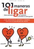 101 MANERAS DE LIGAR: COMO AUMENTAR LAS OCASIONES Y ENCONTRAR SU ALMA GEMELA - 9788477207399 - SUSAN RABIN