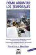 COMO AFRONTAR LOS TEMPORALES (4ª ED.) - 9788479022099 - DIETRICH V. HAEFTEN