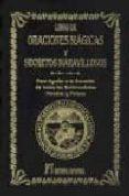 LIBRO DE ORACIONES MAGICAS Y SECRETOS MARAVILLOSOS: PARA AYUDAR A LA CURACION DE TODAS LAS ENFERMEDADES MORALES Y FISICAS - 9788479102999 - ABATE JULIO