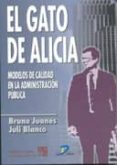 EL GATO DE ALICIA: MODELOS DE CALIDAD EN LA ADMINISTRACION PUBLIC A - 9788479784799 - BRUNO JUANES GARATE