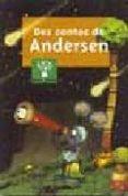 DEZ CONTOS DE ANDERSEN - 9788482887999 - HANS CHRISTIAN ANDERSEN
