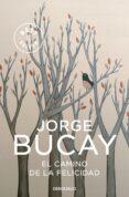 EL CAMINO DE LA FELICIDAD - 9788483461099 - JORGE BUCAY