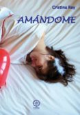 AMANDOME - 9788483528099 - CRISTINA REY