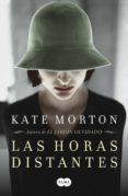 LAS HORAS DISTANTES (EBOOK) - 9788483650899 - KATE MORTON