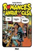 ROMANCES DE ANDAR POR CASA - 9788484492399 - CARLOS GIMENEZ