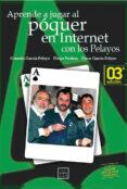 APRENDE A JUGAR AL POQUER EN INTERNET CON LOS PELAYOS - 9788488717399 - GONZALO GARCIA-PELAYO