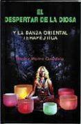 EL DESPERTAR DE LA DIOSA Y LA DANZA ORIENTAL TERAPEUTICA - 9788488769299 - BEATRIZ MERINO GUARDIOLA