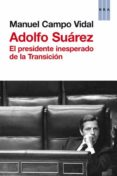 ADOLFO SUAREZ - 9788490063699 - MANUEL CAMPO VIDAL