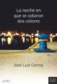 la noche en que se odiaron dos colores (ebook)-jose luis correa-9788490655399