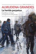 la herida perpetua (ebook)-almudena grandes-9788490666999