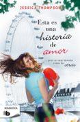 ESTA ES UNA HISTORIA DE AMOR - 9788490700099 - JESSICA THOMPSON