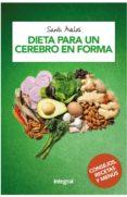 DIETA PARA UN CEREBRO EN FORMA - 9788491180999 - SANTIAGO AVALOS HUERTAS